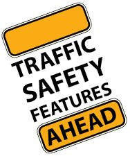 Traffic Safety Features Ahead graphi