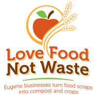 Love Food Not Waste Eugene businesses turn food waste into compost and crops
