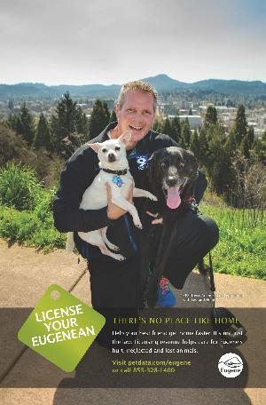 License Your Eugenean.  Help your best friend get home faster.  It's not just the law.  Licensing revenue helps care for Eugene's hurt, neglected and lost animals.  Visit petdata.com/eugene or call 85