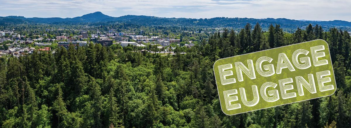 Engage Eugene - City of Eugene's public engagement platform