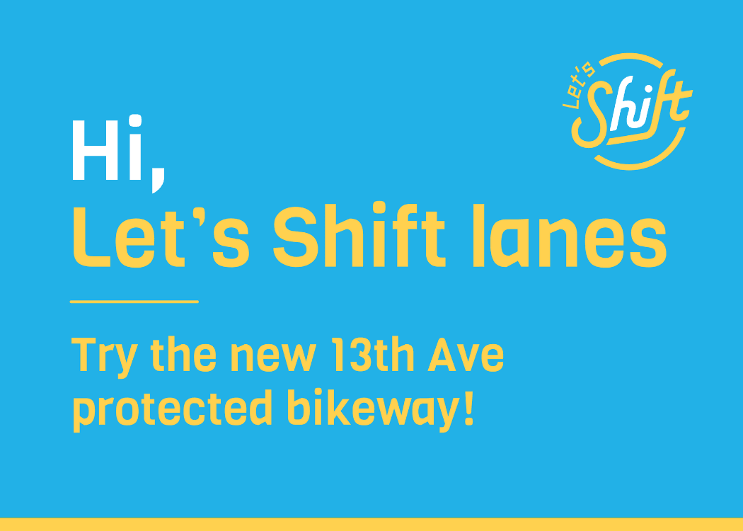 Let's shift lanes - try the new 13th Ave. protected bikeway.