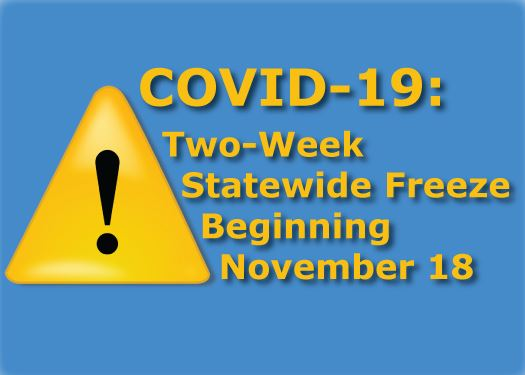 COVID-19: Two Week Freeze Beginning Nov. 18