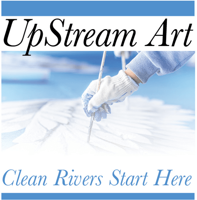 UpStream Art - Clean Rivers Start Here