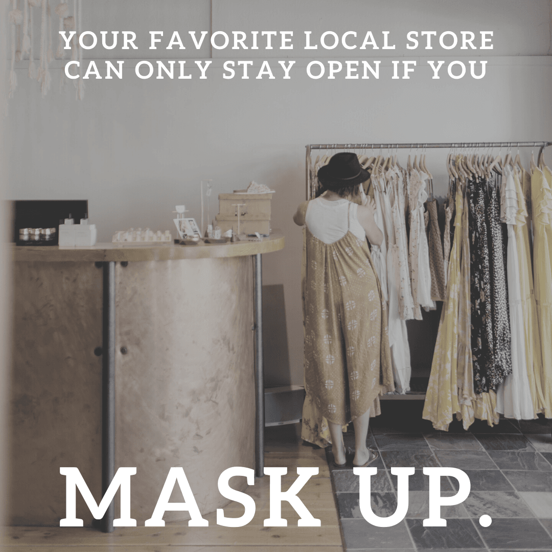 Your favorite local store can only stay open if you mask up