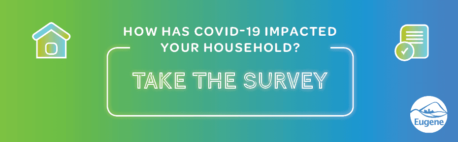 Has COVID-19 impacted your household? Take the survey.
