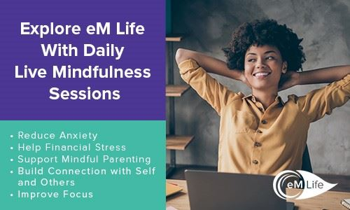 Live Mindfulness Sessions with eM Life Opens in new window