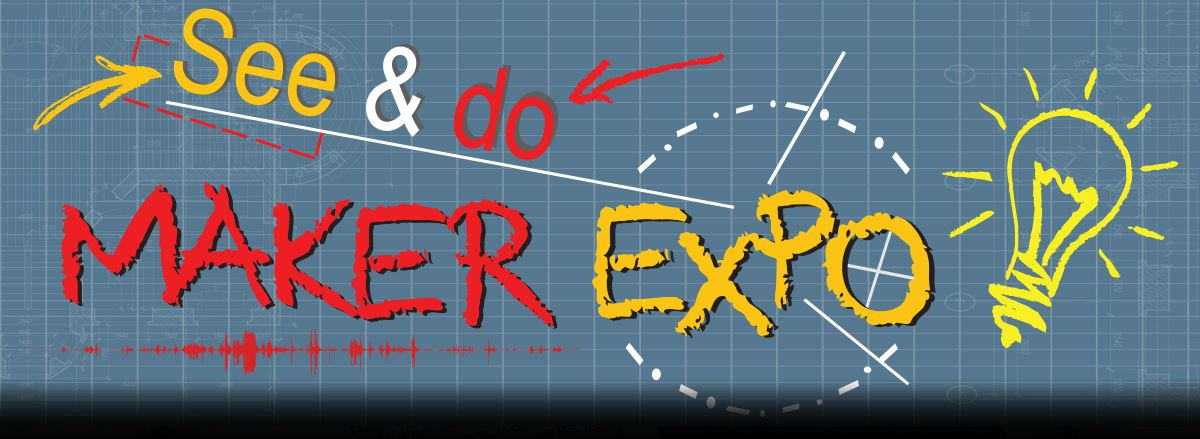 Maker Expo: Drop-in for fun and learning: Sat., Feb. 13, 1:00 – 3:00